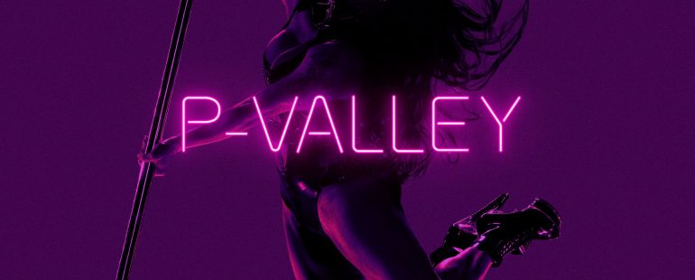 P-VALLEY SEASON 1 EPISODE 7 (2020) Full Episode Online